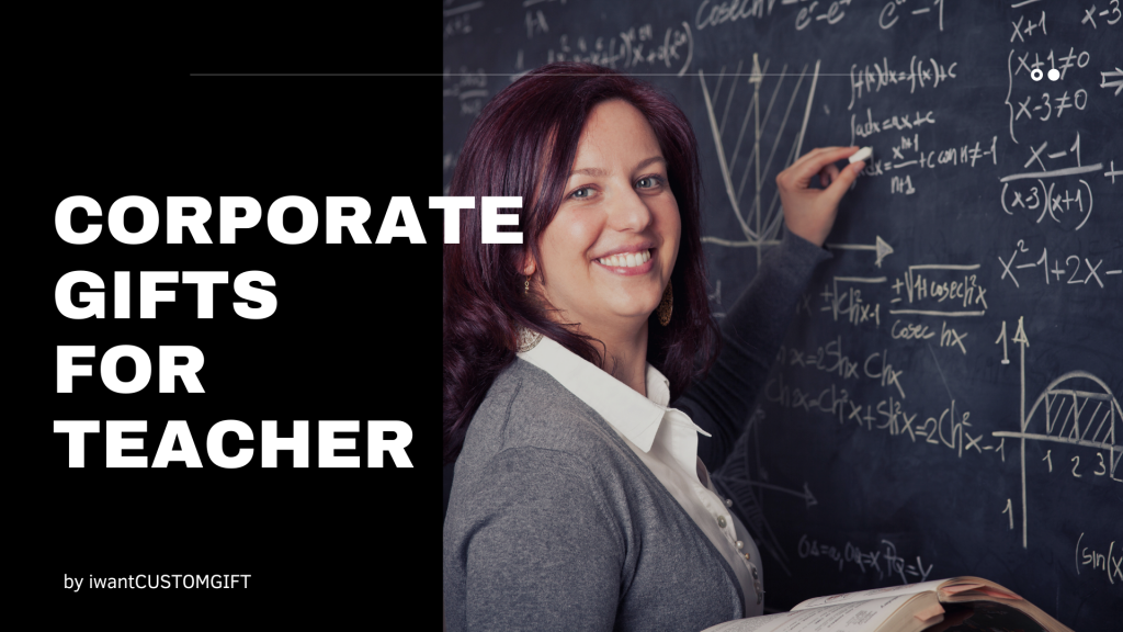 Corporate Gifts For Teacher