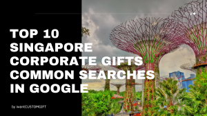 Top-10-Singapore-Corporate-Gifts-Questions-Asked-in-Google-
