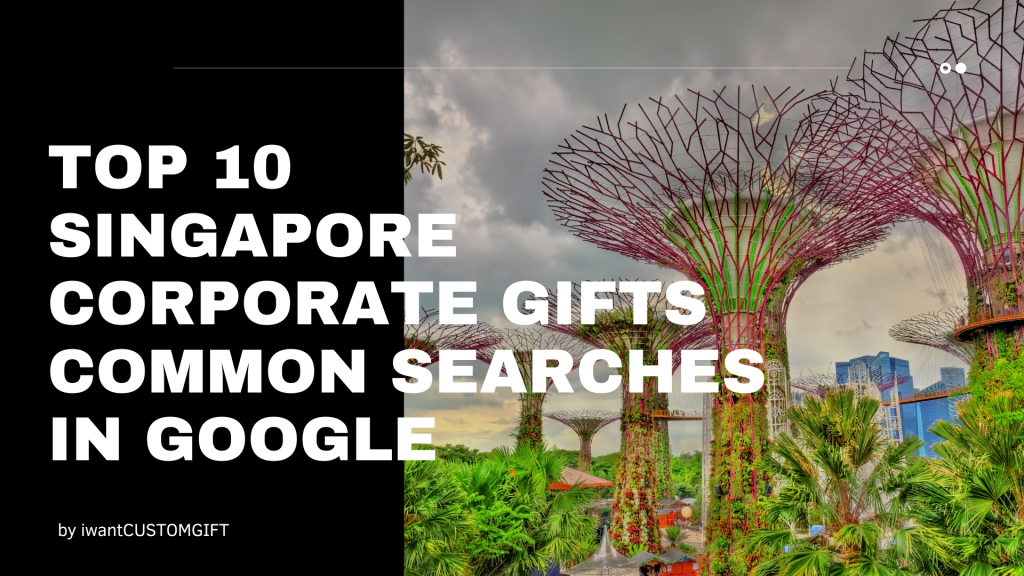 Top 10 Singapore Corporate Gifts